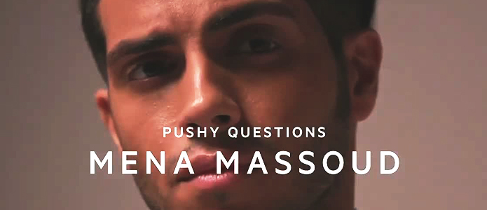 Pushy Questions with Mena Massoud